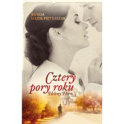 CZTERY PORY ROKU HELENY HORN Majer-Pietraszak Wanda