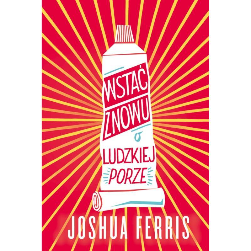 WSTAĆ ZNOWU O LUDZKIEJ PORZE Ferris Joshua