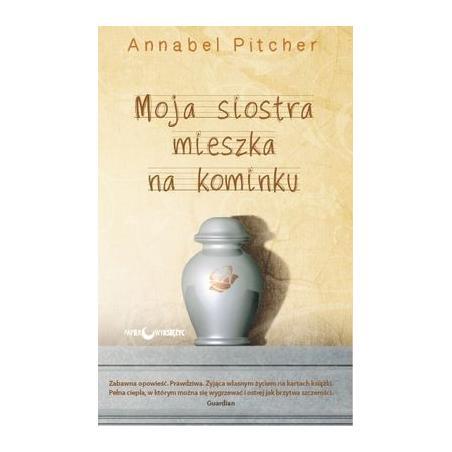 MOJA SIOSTRA MIESZKA NA KOMINKU Annabel Pitcher