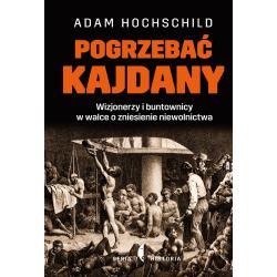 POGRZEBAĆ KAJDANY Adam Hochschild, Piotr Tarczyński