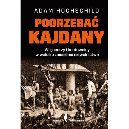 POGRZEBAĆ KAJDANY Adam Hochschild