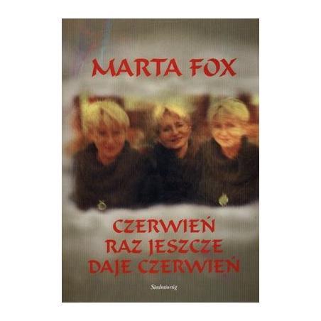 CZERWIEŃ RAZ JESZCZE DAJE CZERWIEŃ Marta Fox