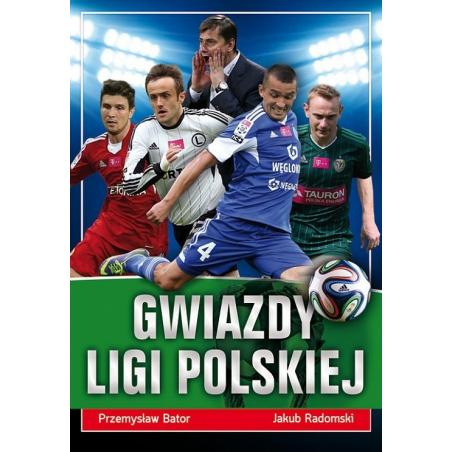 GWIAZDY LIGI POLSKIEJ Przemysław Bator, Jakub Radomski