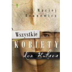 WSZYSTKIE KOBIETY DON HUŁANA Maciej Bennewicz