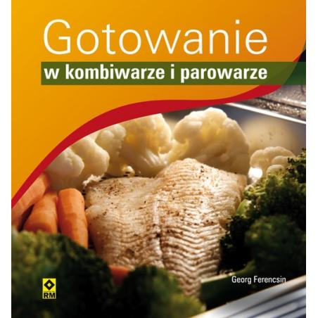 GOTOWANIE W KOMBIWARZE I PAROWARZE Ferencsin Georg