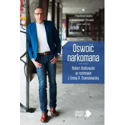 OSWOIĆ NARKOMANA Robert Rutkowski, Irena Stanisławska