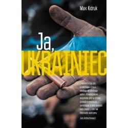 JA, UKRAINIEC Max Kidruk