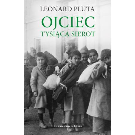 OJCIEC TYSIĄCA SIEROT Leonard Pluta
