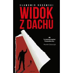 WIDOK Z DACHU Sławomir Rogowski