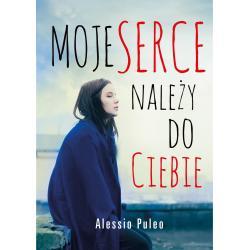 MOJE SERCE NALEŻY DO CIEBIE Puleo Alessio