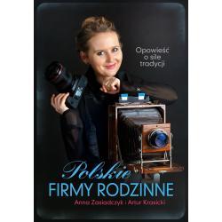 POLSKIE FIRMY RODZINNE Anna Zasiadczyk, Artur Krasicki