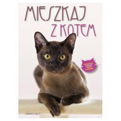 MIESZKAJ Z KOTEM PORADNIK Gabriele Metz