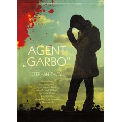 """AGENT """"GARBO"""" Stephan Talty"""