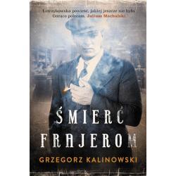 ŚMIERĆ FRAJEROM Kalinowski Grzegorz