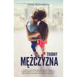 TRUDNY MĘŻCZYZNA Anna Bednarska