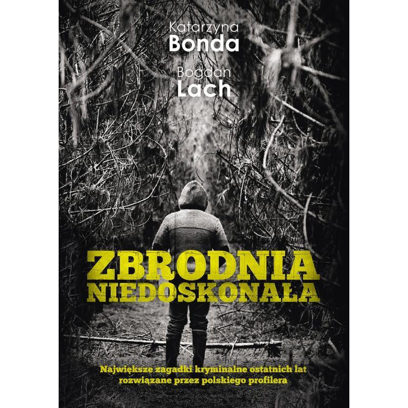 ZBRODNIA NIEDOSKONAŁA Bonda Katarzyna Lach Bogdan