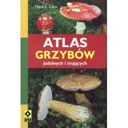 ATLAS GRZYBÓW JADALNYCH I TRUJĄCYCH Hans E.Laux