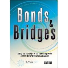 BONDS & BRIDGES FACING THE CHALLENGES OF THE GLOBALIZING WORLD WITH THE USE OF SIMULATION AND GAMING