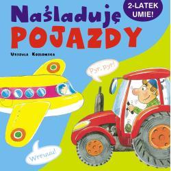 NAŚLADUJĘ POJAZDY. 2-LATEK UMIE! Urszula Kozłowska