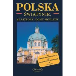 POLSKA. ŚWIĄTYNIE, KLASZTORY, DOMY MODLITW PRZEWODNIK Małgorzata Omilanowska