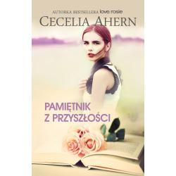 PAMIĘTNIK Z PRZYSZŁOŚCI Cecelia Ahern