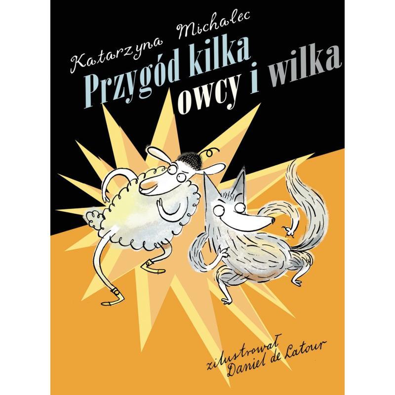 PRZYGÓD KILKA OWCY I WILKA Katarzyna Michalec