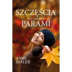 SZCZĘŚCIA TEŻ CHODZĄ PARAMI Anna Bialer