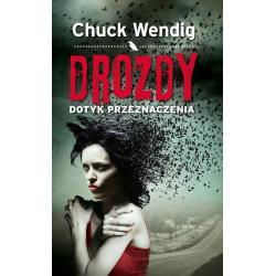 DROZDY. DOTYK PRZEZNACZENIA Chuck Wendig