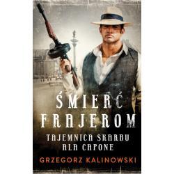 TAJEMNICA SKARBU ALA CAPONE ŚMIERĆ FRAJEROM Kalinowski Grzegorz