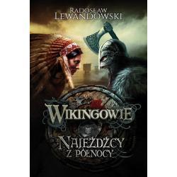 WIKINGOWIE NAJEŹDŹCY Z PÓŁNOCY Lewandowski Radosław