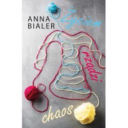 ŻYCIEM RZĄDZI CHAOS Anna Bialer