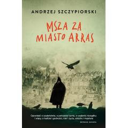 MSZA ZA MIASTO ARRAS Szczypiorski Andrzej