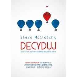 DECYDUJ: ZRÓB TO SAM, ZANIM INNI PODEJMĄ DECYZJĘ ZA CIEBIE McClatchy Steve