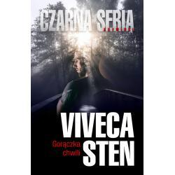 GORĄCZKA CHWILI Viveca Sten