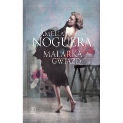 MALARKA GWIAZD Marzena Chrobak, Amelia Noguera