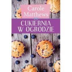 CUKIERNIA W OGRODZIE Carole Matthews
