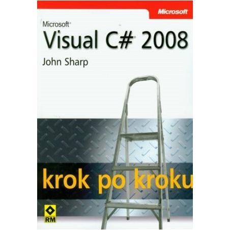 MICROSOFT VISUAL C 2008 KROK PO KROKU John Sharp