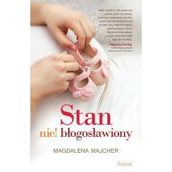 STAN NIE BŁOGOSŁAWIONY Magdalena Majcher