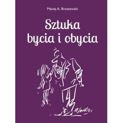 SZTUKA BYCIA I OBYCIA Brzozowski Maciej