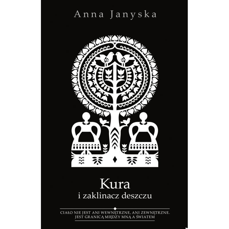 KURA I ZAKLINACZ DESZCZU Anna Janyska
