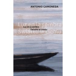ŚWIATŁO W CIENIU Antonio Gamoneda