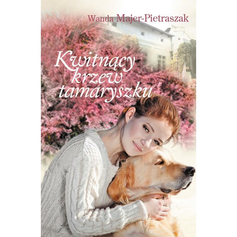 KWITNĄCY KRZEW TAMARYSZKU Wanda Majer-Pietraszak