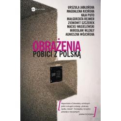 OBRAŻENIA POBICI Z POLSKĄ Kaja Puto, Urszula Jabłońska, Agnieszka Wójcińska, Maciej Wasielewski, Mirosław Wlekły