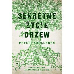 SEKRETNE ŻYCIE DRZEW Wohlleben Peter