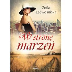 W STRONĘ MARZEŃ Zofia Ledwosińska