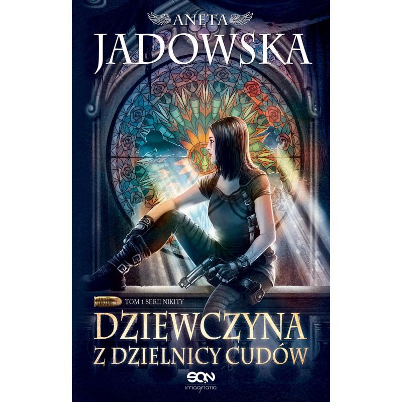 DZIEWCZYNA Z DZIELNICY CUDÓW Aneta Jadowska