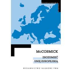 ZROZUMIEĆ UNIĘ EUROPEJSKĄ John McCormick