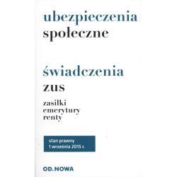 UBEZPIECZENIA SPOŁECZNE ŚWIADCZENIA ZUS ZASIŁKI EMERYTURY RENTY 01.09.2015