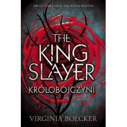 THE KING SLAYER KRÓLOBÓJCZYNI ŁOWCZYNI Virginia Boecker