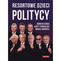 RESORTOWE DZIECI. POLITYCY Marosz Maciej, Targalski Jerzy, Kania Dorota